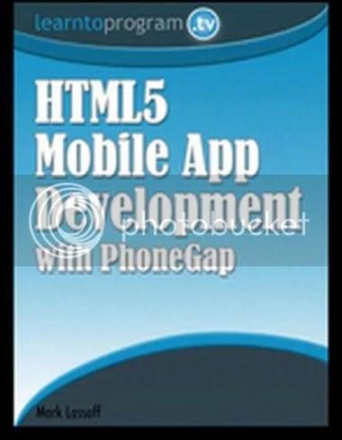 LearnToProgram - HTML5 Mobile App Development with PhoneGap By Mark Lassoff