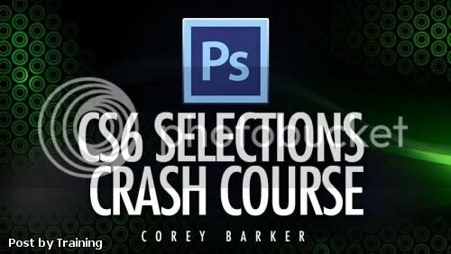 NAPP - Corey Barker - CS6 Selections Crash Course
