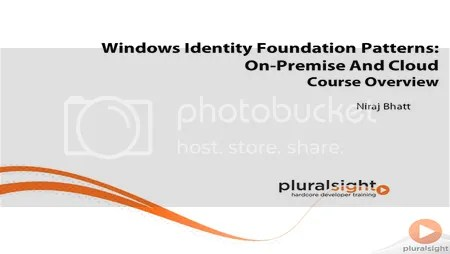 Pluralsight - Windows Identity Foundation Patterns: On-Premise and Cloud