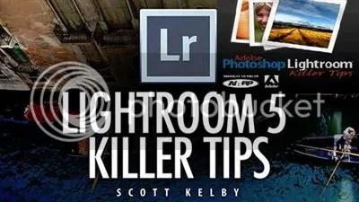 Scott Kelby - Adobe Photoshop Lightroom 5 Killer Tips
