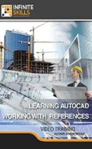 Infiniteskills - Learn AutoCAD Working With References Training Video