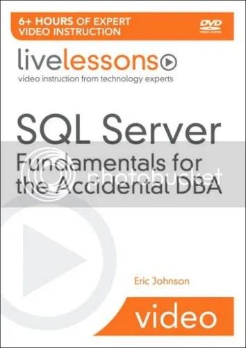 LiveLessons - SQL Server Fundamentals for the Accidental DBA