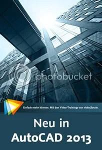 Neu in AutoCAD 2013 Alle neuen Funktionen sehen und verstehen!