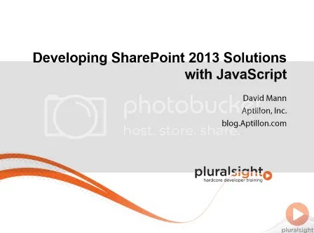 Pluralsight - Developing SharePoint 2013 Solutions with JavaScript
