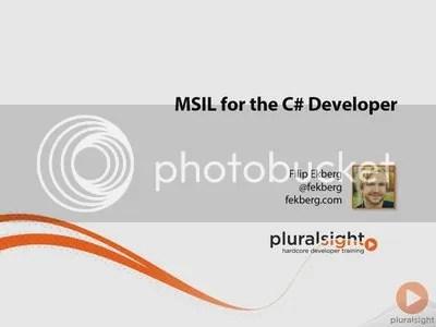 Pluralsight – MSIL for the C# Developer