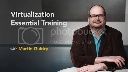 Lynda - Virtualization Essential Training