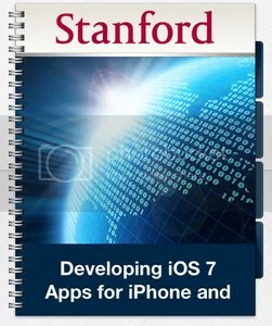 Stanford - Developing iOS 7 Apps for iPhone and iPad (+ PDF Ebooks) (2014)