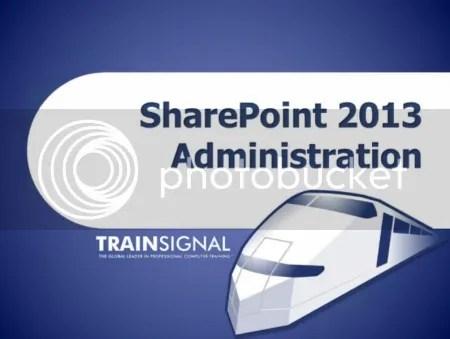 Trainsignal – SharePoint 2013 Administration