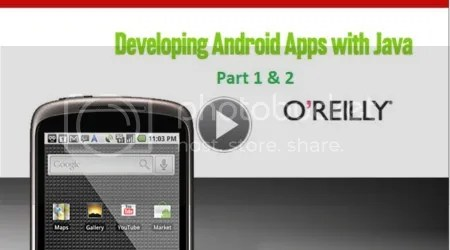 Developing Android Applications with Java Part 1 & 2