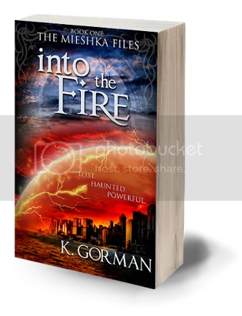 Into the Fire by K. Gorman