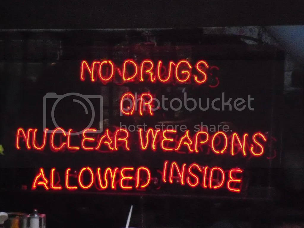 "Sign at the Hard Rock: ""No drugs or nuclear weapons allowed inside."""