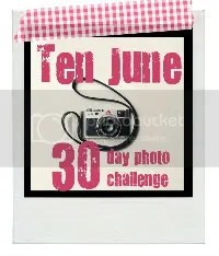 Ten June 30 Day Photo Challenge