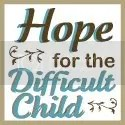 Hope for the Difficult Child