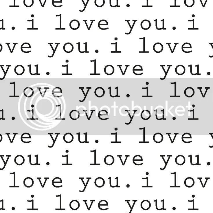 Le Love: i love you. i love you. i love you.