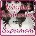 Wordish Wednesday