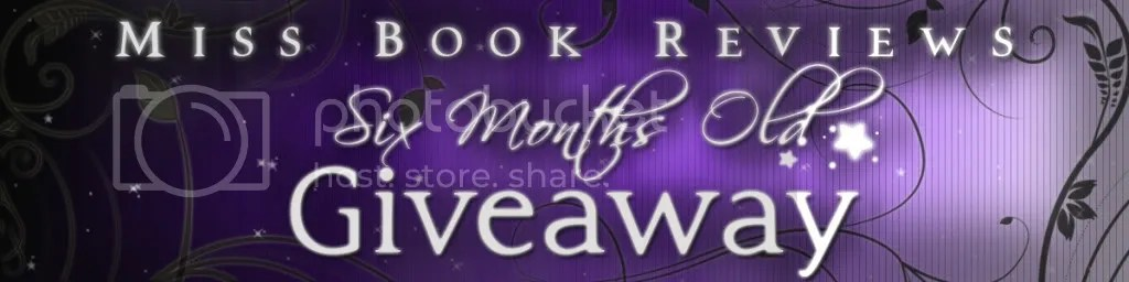 Miss Book Reviews Six Months Old Giveaway