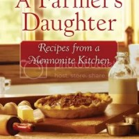 Revell Blog Tour Review: A Farmer's Daughter: Recipes From A Mennonite Kitchen by Dawn Stoltzfus