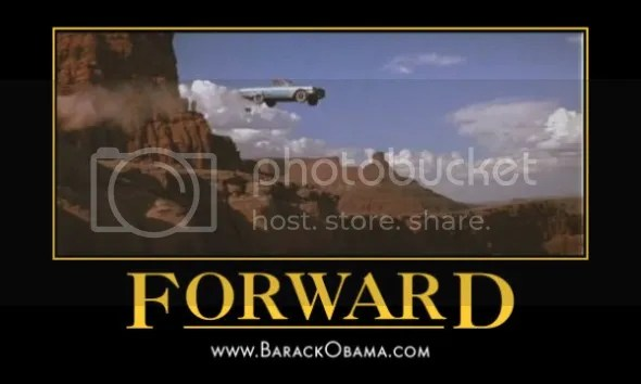 Barack Obama - Forward - like Thelma & Louise