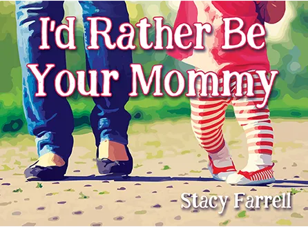 I'd Rather be Your Mommy Book