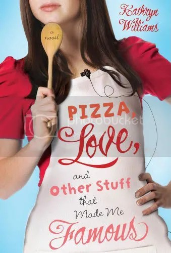 Pizza, Love and Other Stuff That Made Me Famous by Kathryn Williams