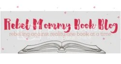 Rebel Mommy Book Blog