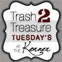 Trash to Treasure Tuesdays at Kammys Korner