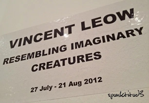 vincent leow - Resembling Imaginary Creatures