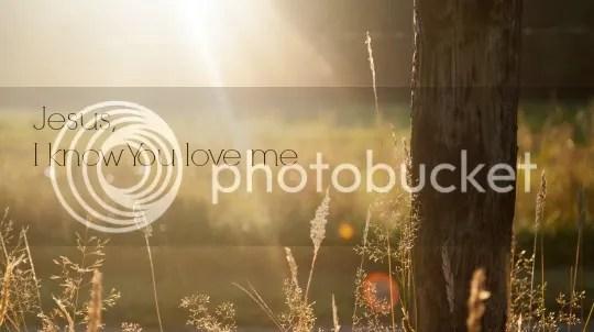 I know you love me Jesus