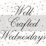 Well Crafted Wednesdays