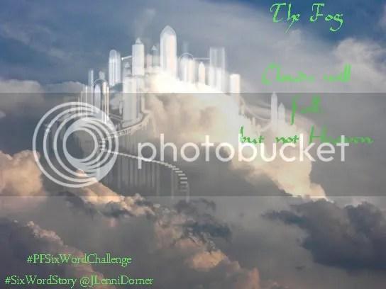 The Fog #PFSixWordChallenge #SixWordStory @JLenniDorner