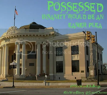 Possessed #PFSixWordChallenge #SixWordStory @JLenniDorner