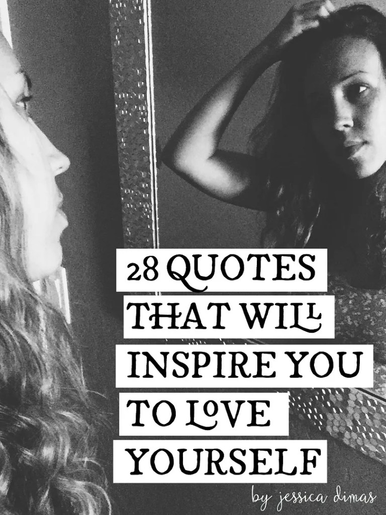 Quotes About Loving Yourself 28 Quotes That Will Inspire You To Love Yourself  Jessica Dimas