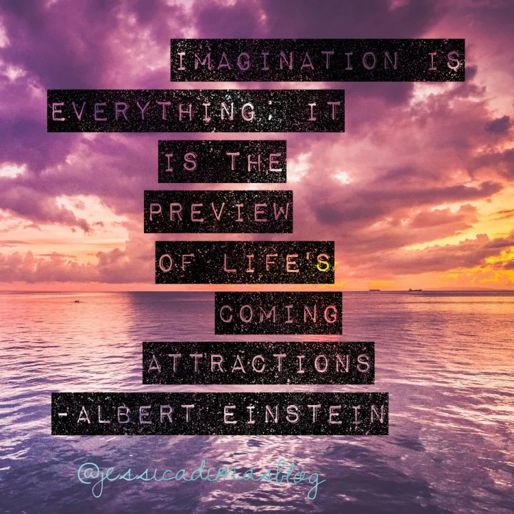 Imagination is everything; it is the preview of life's coming attractions
