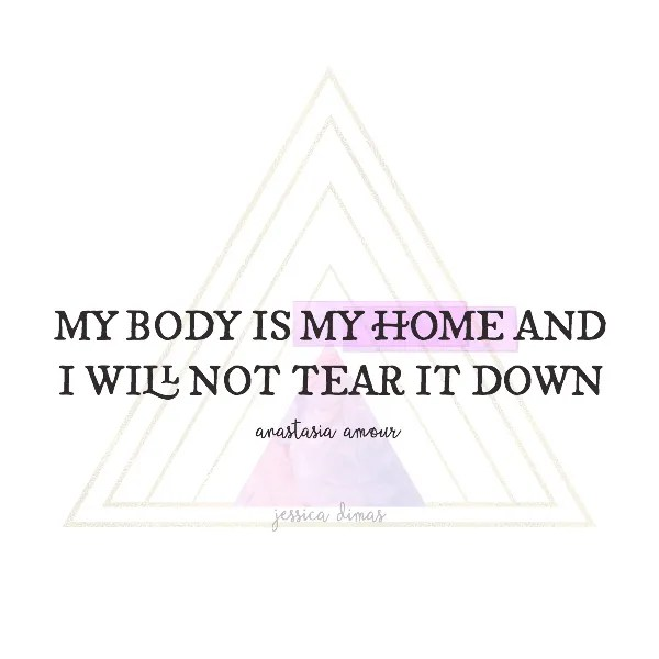 My body is my home and I will NOT tear it down - Anastasia Amour