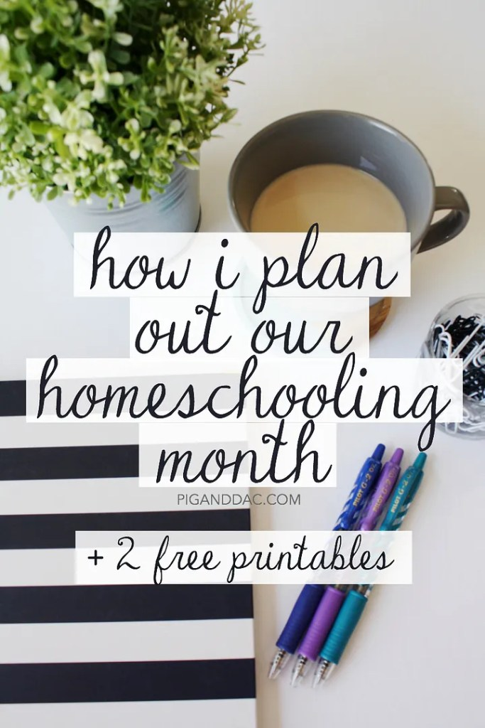 How I plan out our homeschooling month + 2 free planning printables