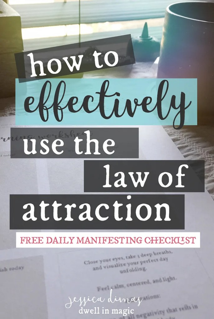 How to Effectively Use the Law of Attraction - Jessica Dimas