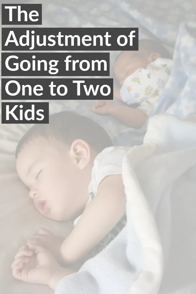 The physical and emotional adjustment of going from 1 to 2 little ones