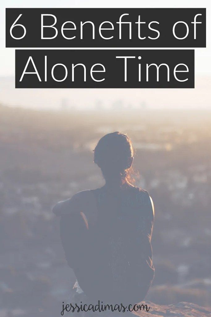 6 benefits of spending time alone and suggestions for how to make the most of it!