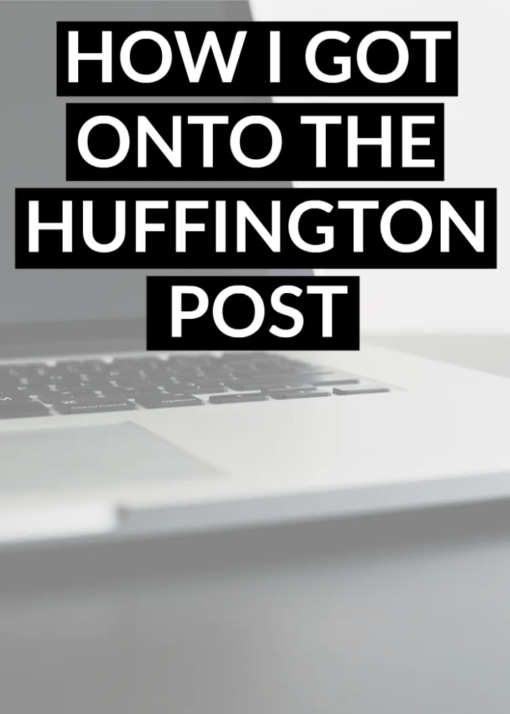 3 things I did to become a Huffington Post blog contributor