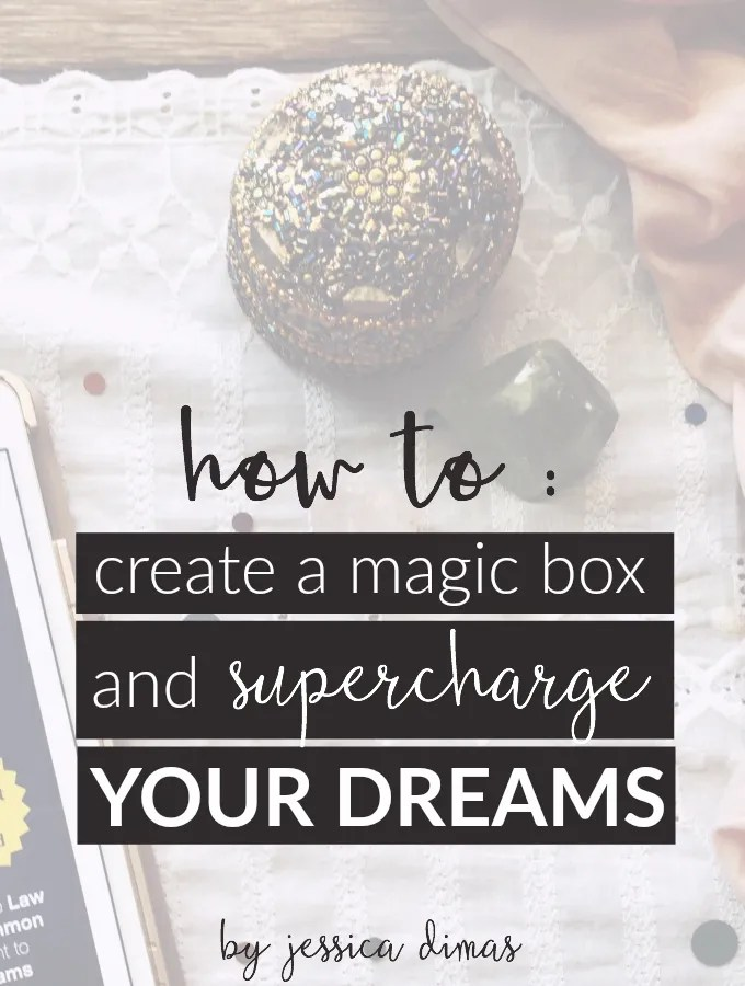 How to: create a magic box and supercharge your dreams