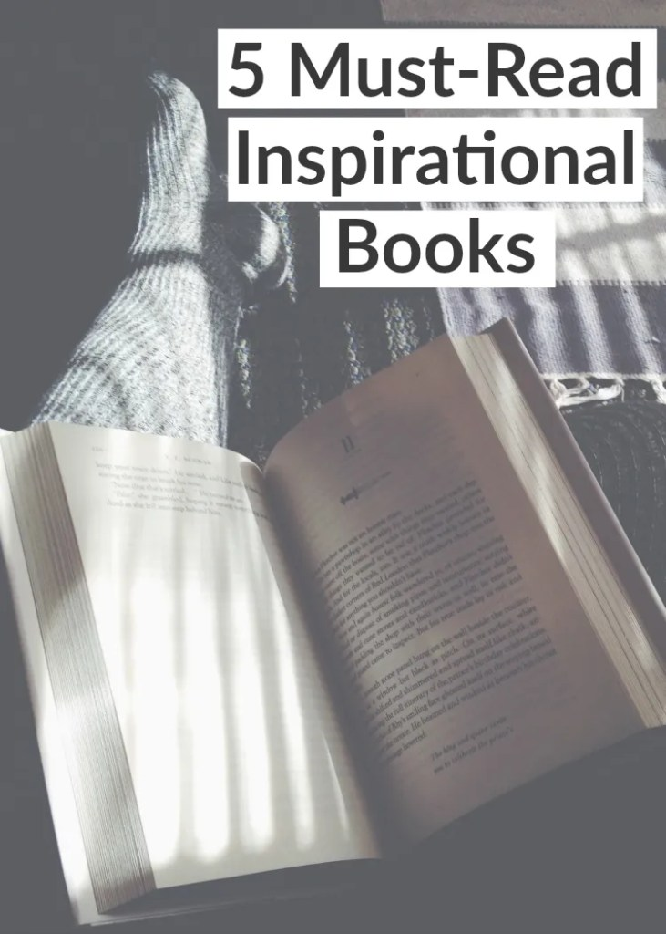 My 5 favorite, must-read inspirational books