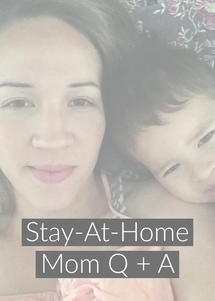 Stay at home mom Q & A