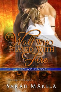 The Wolf Who Played with Fire Cover photo SarahMakela_TheWolfWhoPlayedwithFire800-1_zpsb34b10e7.jpg