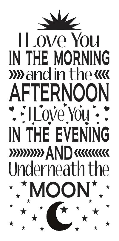 Love STENCIL*I Love you in the Morning*Large 12x24 for