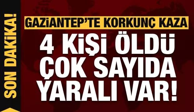 Son dakika haberi: Gaziantep'te vahim kaza: 4 meyyit, çok sayıda yaralı var! 1