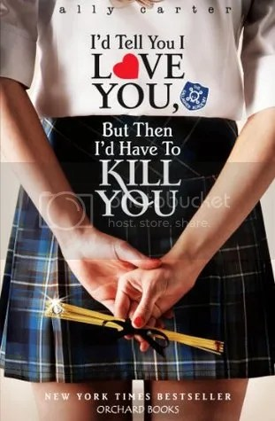 I'd Tell You I Love You But Then I'd Have To Kill You by Ally Carter Cover - Review