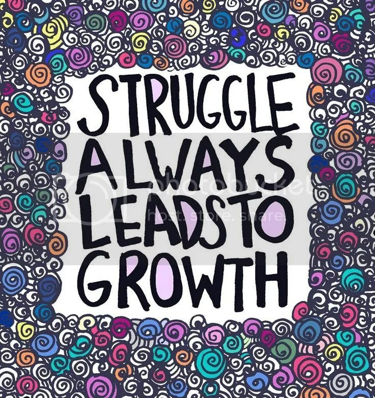 Struggle always leads to growth