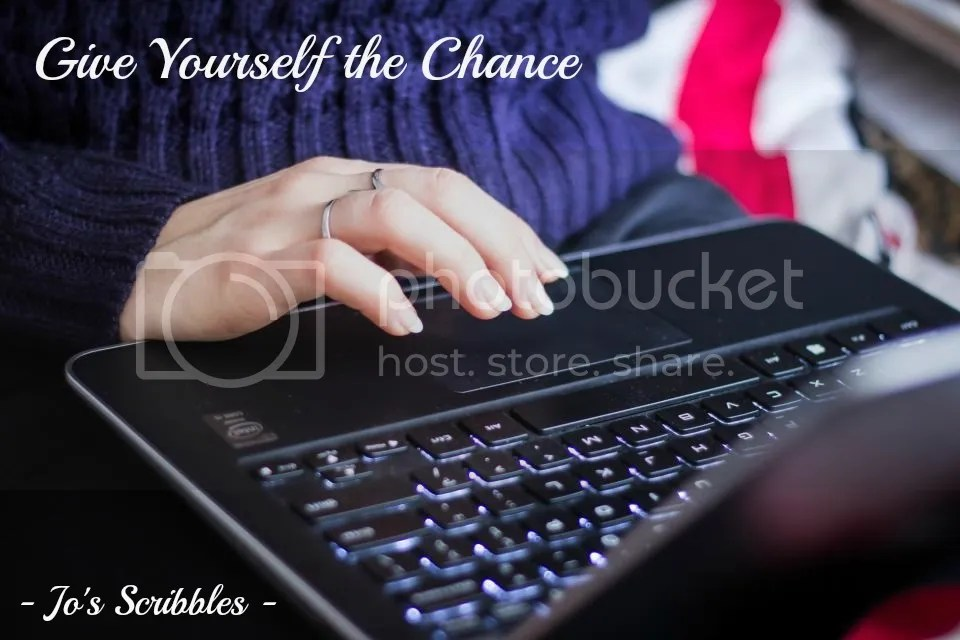 Give Yourself the Chance