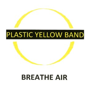 'Breathe Air' from Plastic Yellow Band