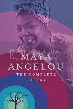 The Complete Poetry: Maya Angelou